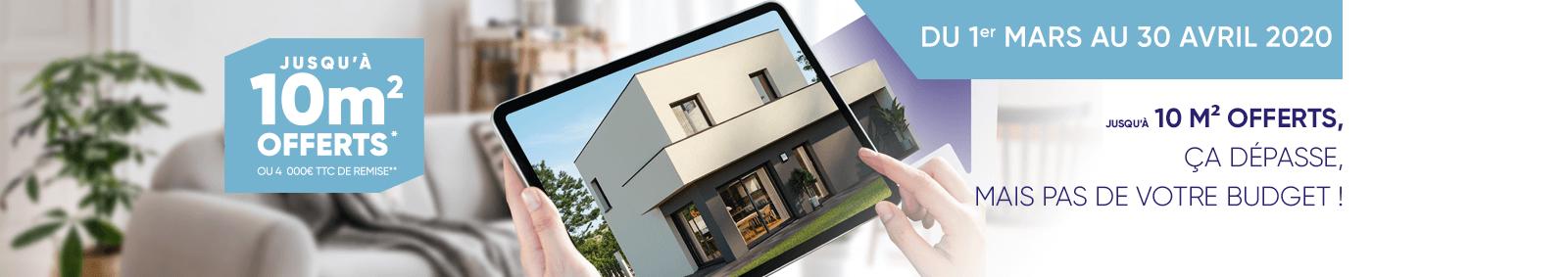 Du 1er mars au 30 avril 2020, Maisons France Confort vous offre 10m²