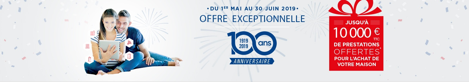 Du 1er mai au 30 juin 2019, jusqu'à 10 000 € de prestations offertes pour l'achat de votre maison